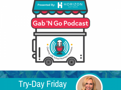 """Episode 3 – Introducing Students to New Foods with """"Try-Day Friday"""""""