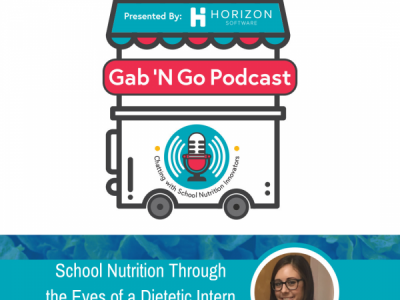 Episode 6 – School Nutrition Through the Eyes of a Dietetic Intern